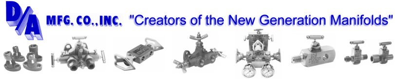 D/A Manufacturing instrument valves, manifolds, hand valves and gauge valves